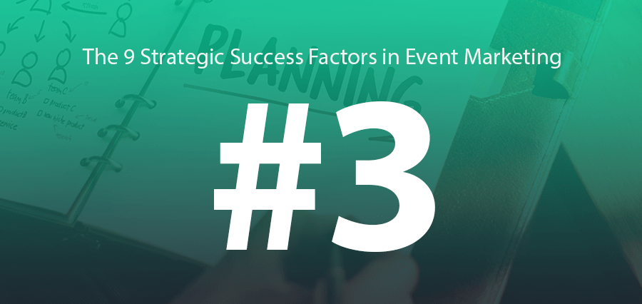 #3 | Your B2B Event Needs Planning & Marketing 365 Days of the Year