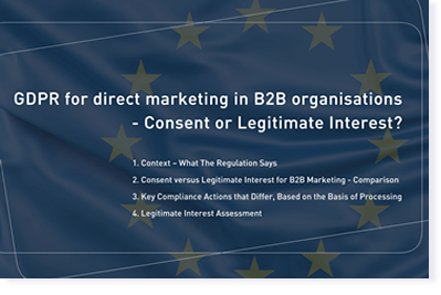 DOWNNLOAD GUIDE: GDPR for direct marketing in B2B organisations: Consent or Legitimate Interest?