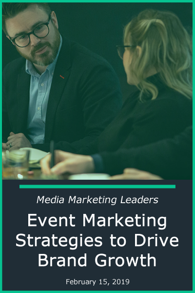 Media Marketing Leaders: Event Marketing Strategies to Drive Brand Growth
